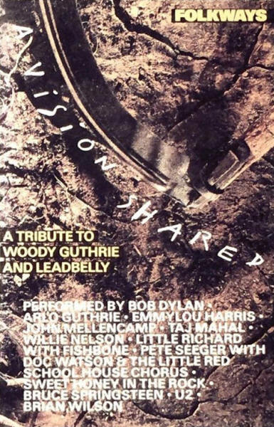 Various artists -- Folkways: A Vision Shared - A Tribute To Woody Guthrie And Leadbelly