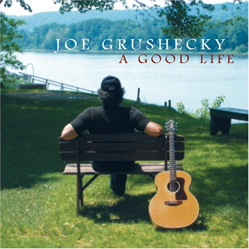 Joe Grushecky -- A Good Life