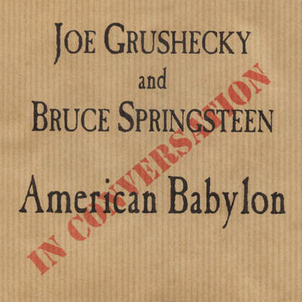 Joe Grushecky and Bruce Springsteen -- American Babylon In Conversation (album cover art)