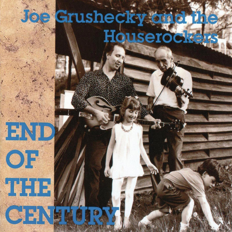 Joe Grushecky & The Houserockers -- End Of The Century