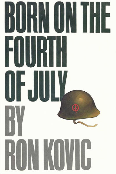 Ron Kovic -- Born On The Fourth Of July (first edition)