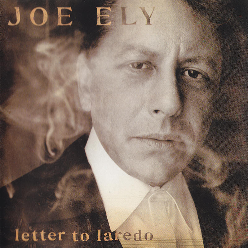 Joe Ely -- Letter To Laredo