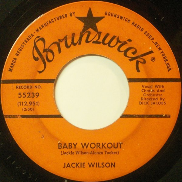 "Jackie Wilson -- ""Baby Workout / I'm Going Crazy (Gotta Get You Off My Mind)"" (1963 USA 7-inch single, A-side label)"