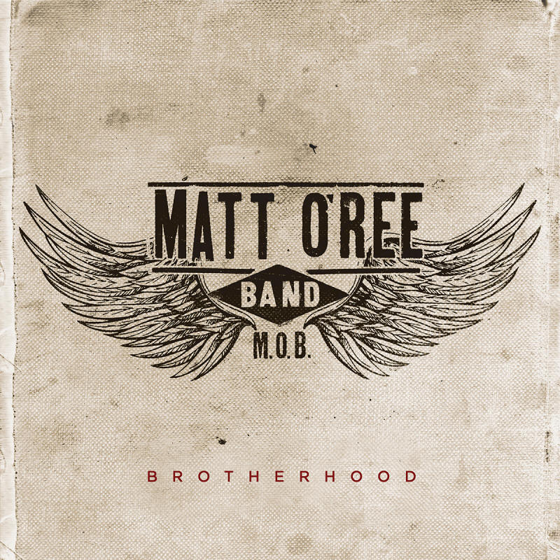 Matt O'Ree Band -- Brotherhood