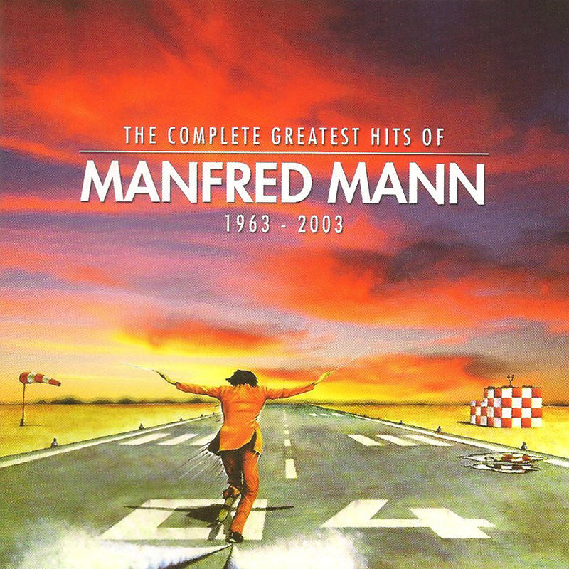 Manfred Mann -- The Complete Greatest Hits Of Manfred Mann: 1963-2003
