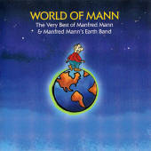 Manfred Mann and Manfred Mann's Earth Band -- World Of Mann: The Very Best Of Manfred Mann & Manfred Mann's Earth Band