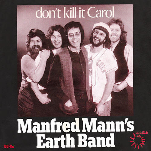 "Manfred Mann's Earth Band -- ""Don't Kill It Carol / Blinded By The Light"""