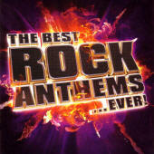 Various artists -- The Best Rock Anthems ...Ever!