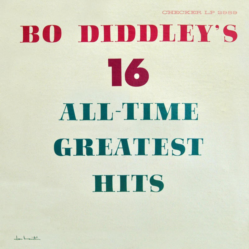 Bo Diddley -- Bo Diddley's 16 All-Time Greatest Hits (album cover art)