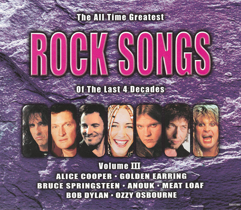Various artists -- The All Time Greatest Rock Songs Of The Last 4 Decades Volume III