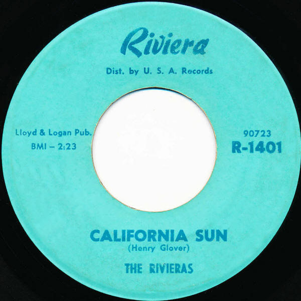 "The Rivieras -- ""California Sun / H B Goose Step"" (1964 USA 7-inch single, A-side label)"