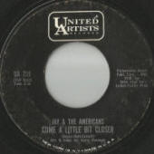 "Jay And The Americans -- ""Come A Little Bit Closer / Goodbye Boys Goodbye"" (1964 USA 7-inch single, A-side label)"