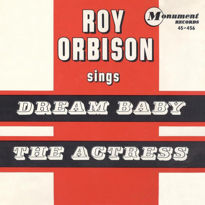 "Roy Orbison -- ""Dream Baby (How Long Must I Dream) / The Actress"""