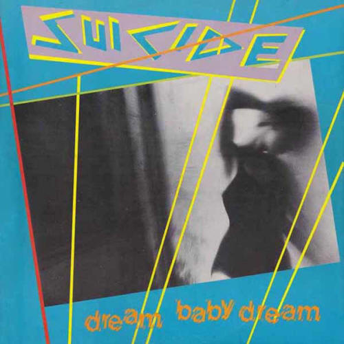 "Suicide -- ""Dream Baby Dream / Radiation"" (1979 UK 7-inch single, front sleeve)"
