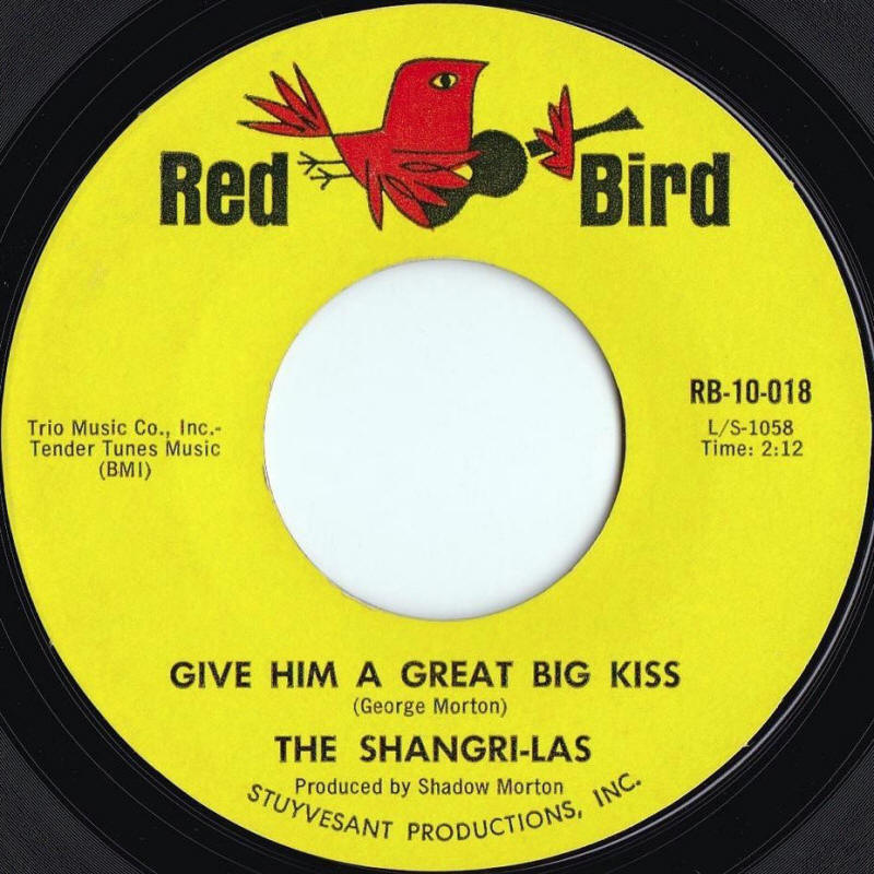 "The Shangri-Las -- ""Give Him A Great Big Kiss / Twist And Shout"" (1964 USA 7-inch single, A-side label)"
