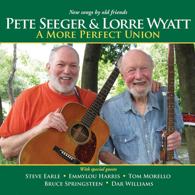 Pete Seeger & Lorre Wyatt -- A More Perfect Reunion