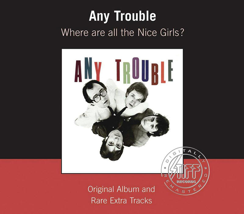 Any Trouble -- Where Are All The Nice Girls?