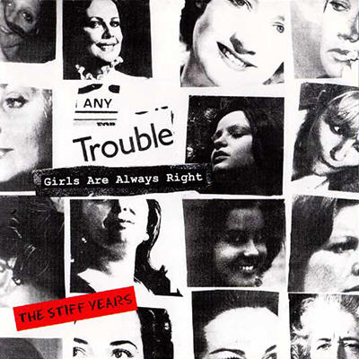 Any Trouble -- Girls Are Always Right - The Stiff Years