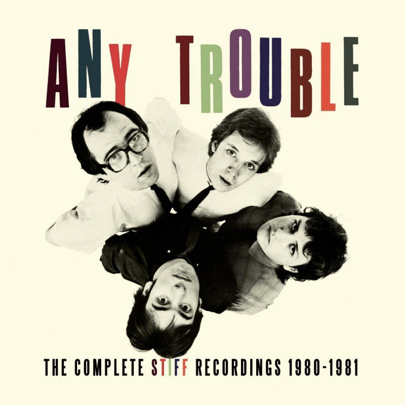 Any Trouble -- The Complete Stiff Recordings 1980-1981