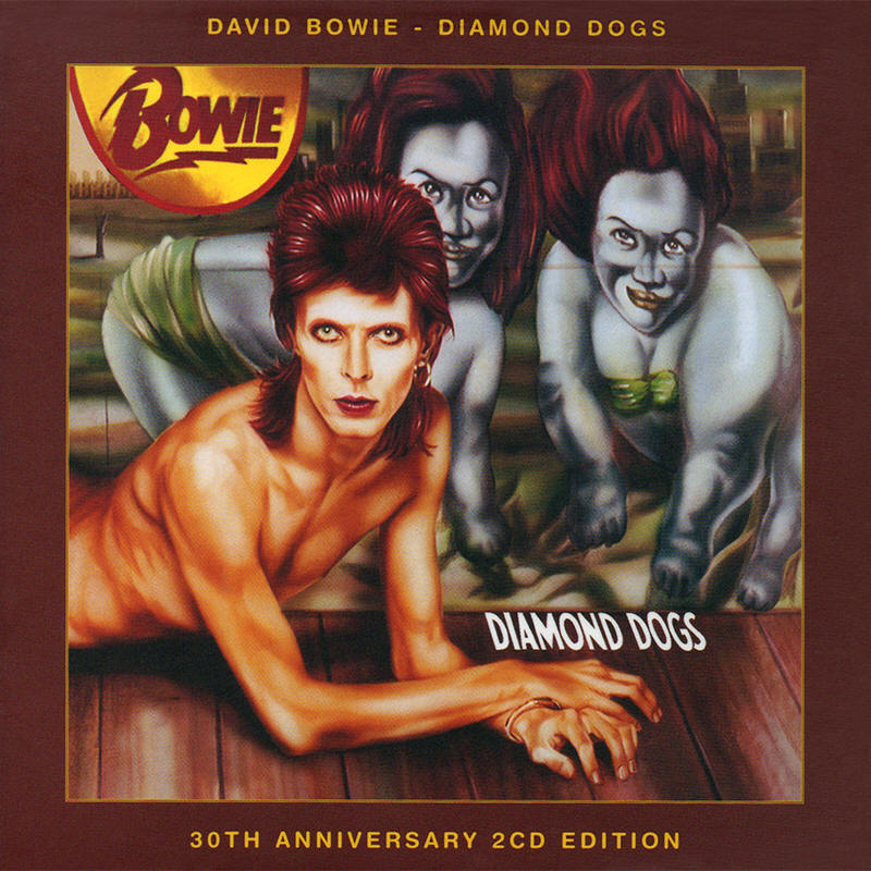 David Bowie -- Diamond Dogs (30th anniversary edition, European issue)