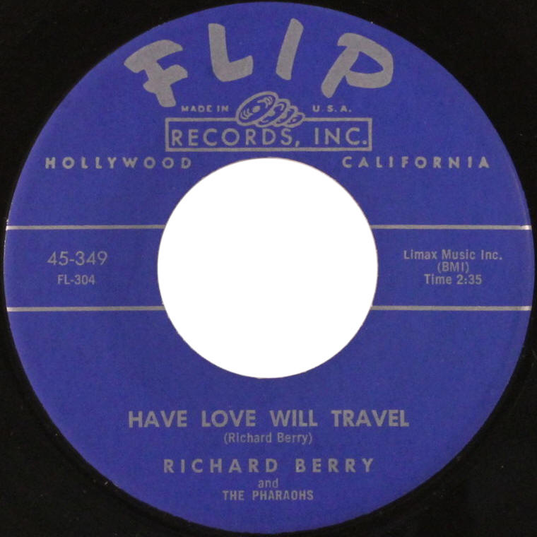 "Richard Berry And The Pharaohs -- ""Have Love Will Travel / No Room"" (single, A-side label)"