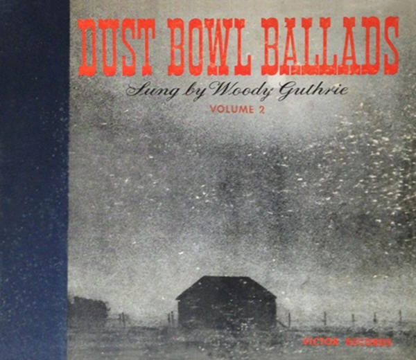 Woody Guthrie -- Dust Bowl Ballads Volume 2
