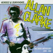 Allan Clarcke -- Heroes & Survivors... Aura Anthology 1978-1981