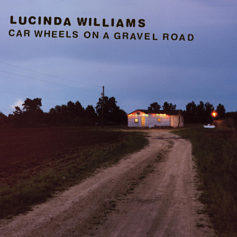 Lucinda Williams -- Car Wheels On A Gravel Road
