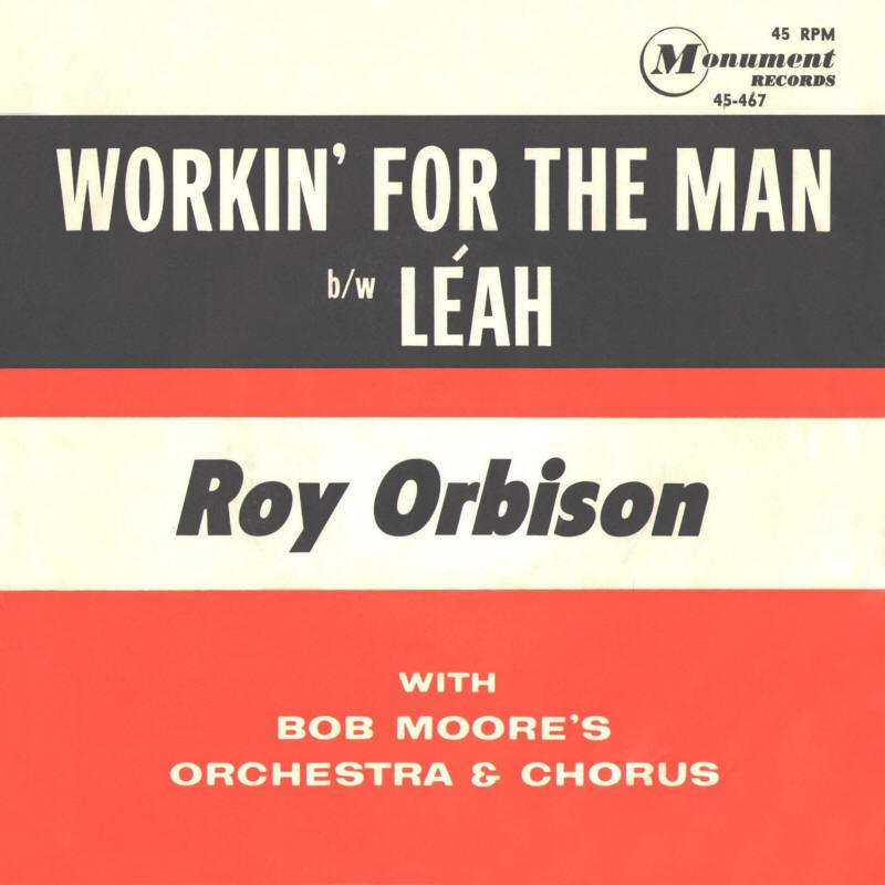 "Roy Orbison -- ""Workin' For The Man / Leah"""