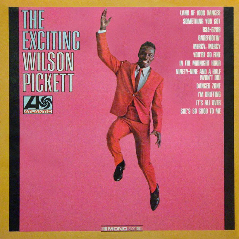 Wilson Pickett -- The Exciting Wilson Pickett