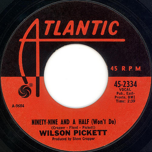 "Wilson Pickett -- ""Ninety-Nine And A Half (Won't Do) / Danger Zone"""