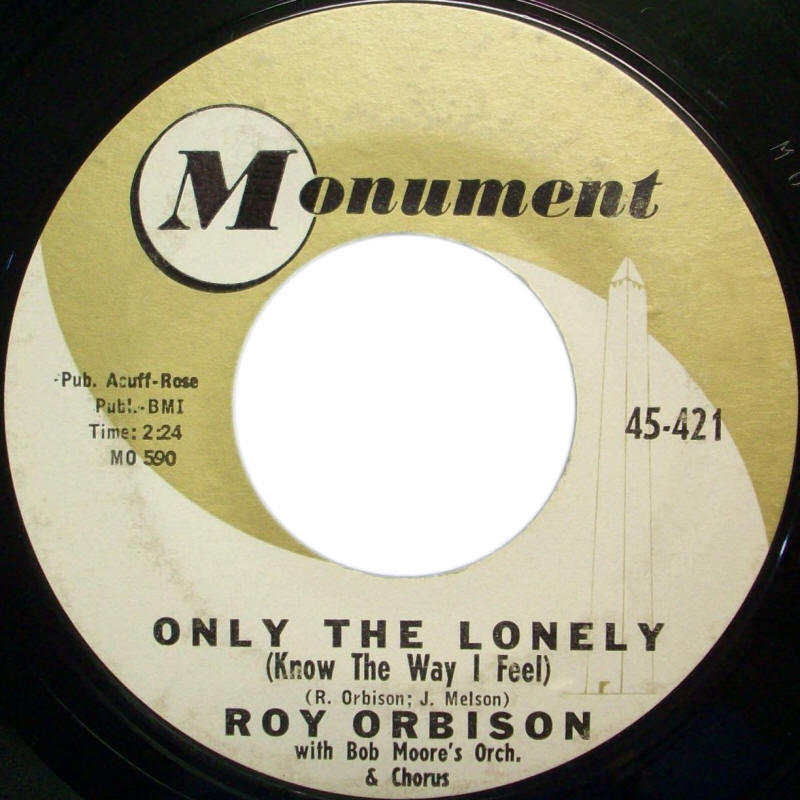 "Roy Orbison -- ""Only The Lonely (Know the Way I Feel) / Here Comes That Song Again"" (single, A-side label)"