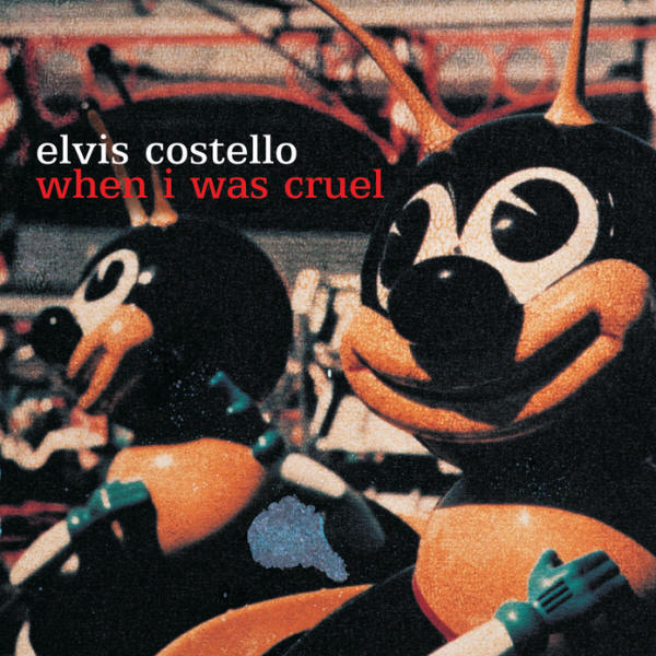 Elvis Costello -- When I Was Cruel