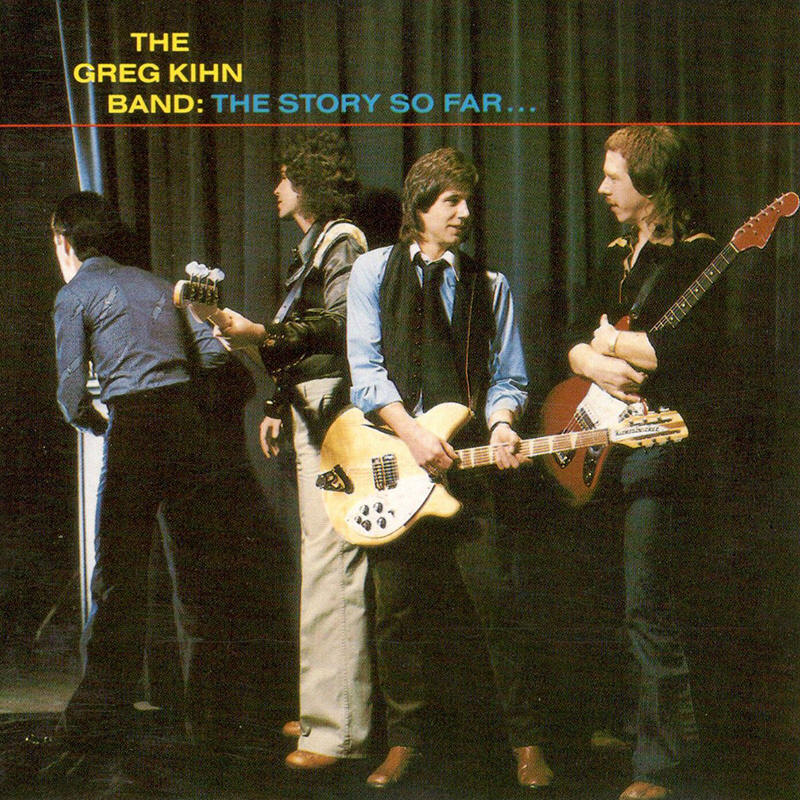 The Greg Kihn Band -- The Story So Far...