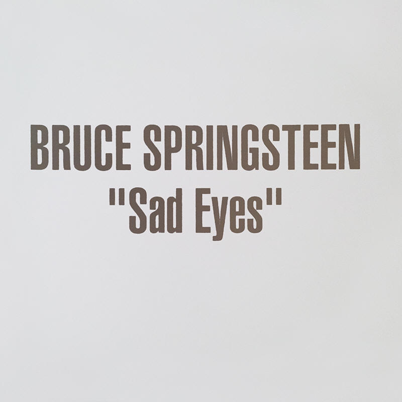 Bruce Springsteen -- Sad Eyes