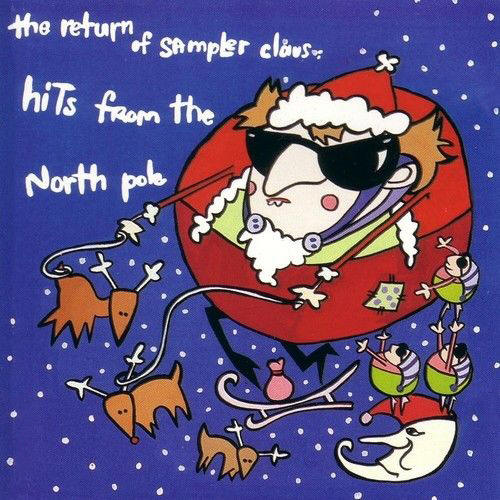 Various artists -- The Return Of Sampler Claus: Hits From The North Pole