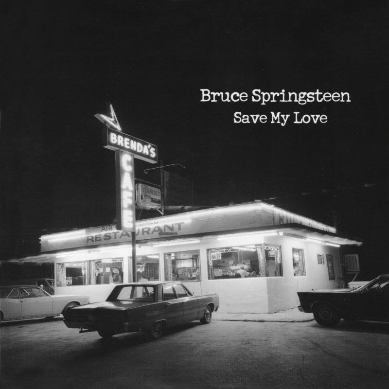 Bruce Springsteen -- Save My Love (USA single, front sleeve)