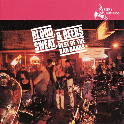 Various artists -- Blood, Sweat & Beers: Best Of The Bar Bands