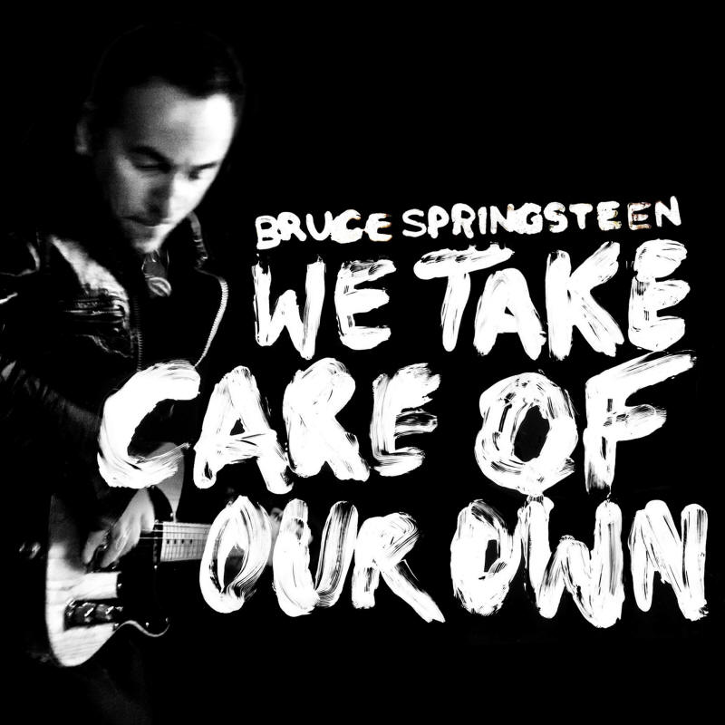 Bruce Springsteen -- We Take Care Of Our Own (single cover art)