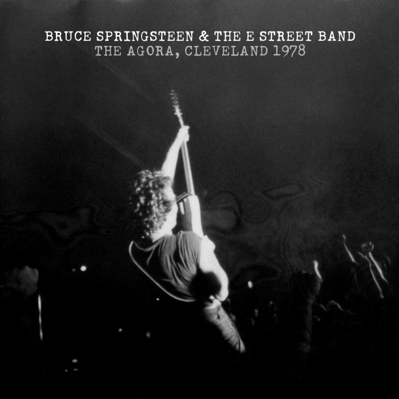 Bruce Springsteen & The E Street Band -- The Agora, Cleveland 1978