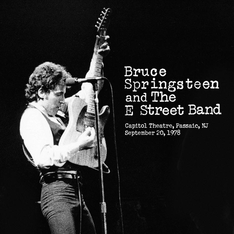 Bruce Springsteen & The E Street Band -- Capitol Theatre, Passaic, NJ September 20, 1978
