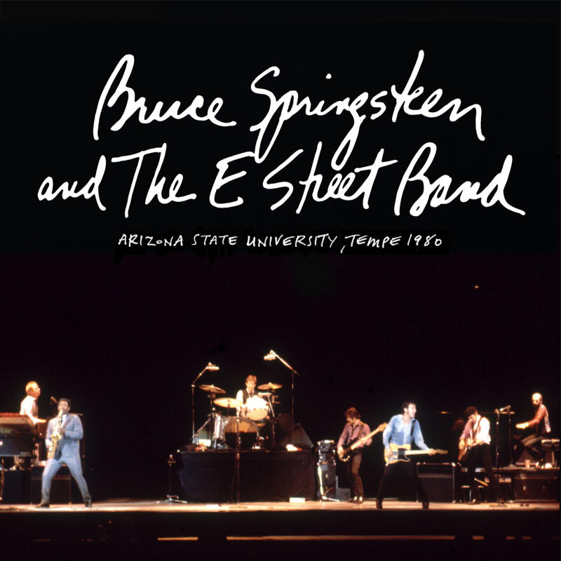 Bruce Springsteen & The E Street Band -- Arizona State University, Tempe 1980