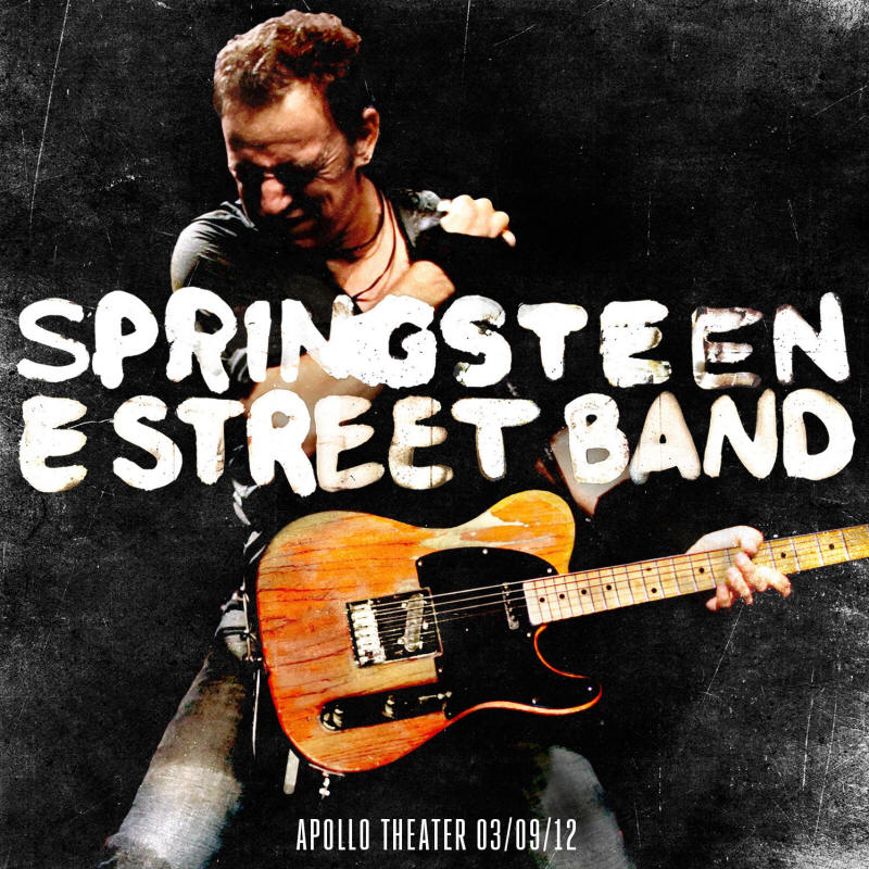 Bruce Springsteen & The E Street Band -- Apollo Theater 03/09/12