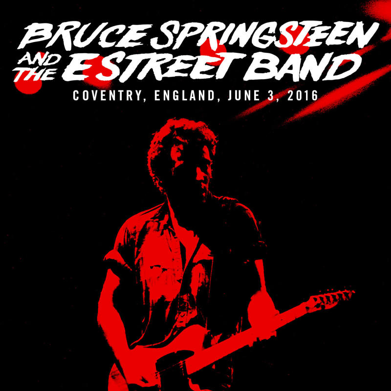 Bruce Springsteen & The E Street Band -- Coventry, England, June 3, 2016