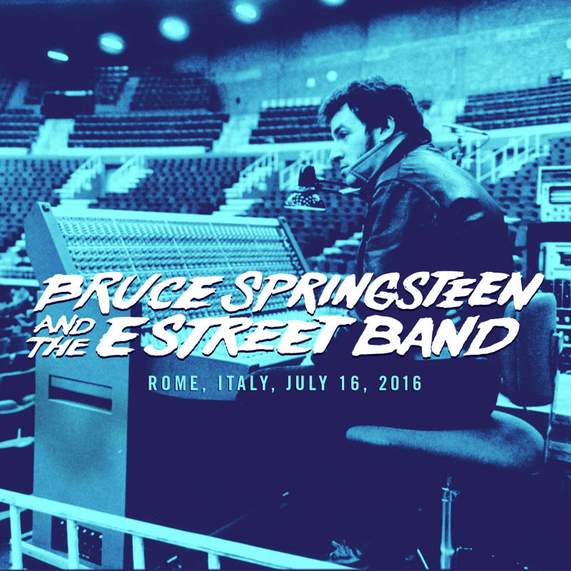 Bruce Springsteen & The E Street Band -- Rome, Italy, July 16, 2016