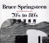 Bruce Springsteen -- The Future Of Rock'n'Roll / 70's To 80's