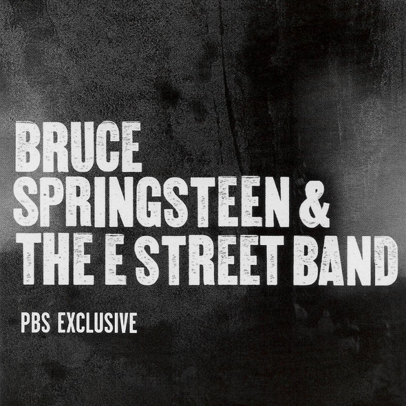 Bruce Springsteen & The E Street Band -- PBS Exclusive