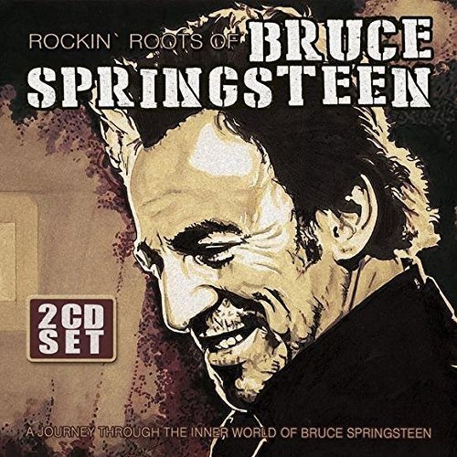 Bruce Springsteen -- Rockin' Roots Of Bruce Springsteen