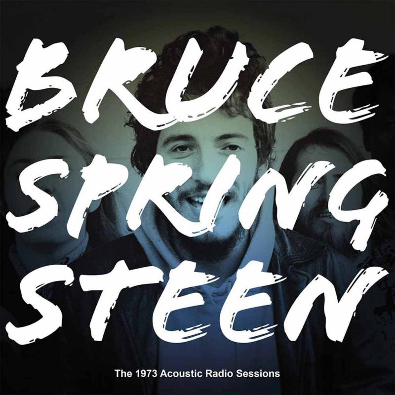 Bruce Springsteen -- The 1973 Acoustic Radio Sessions