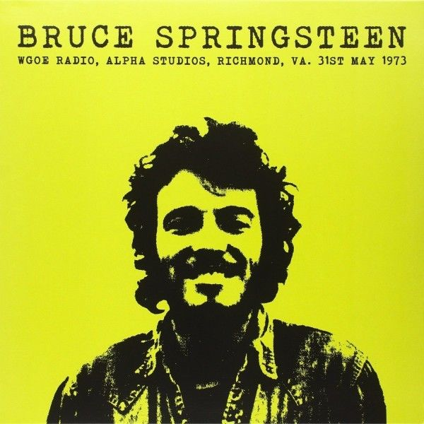 Bruce Springsteen -- WGOE Radio, Alpha Studios, Richmond, VA. 31st May 1973